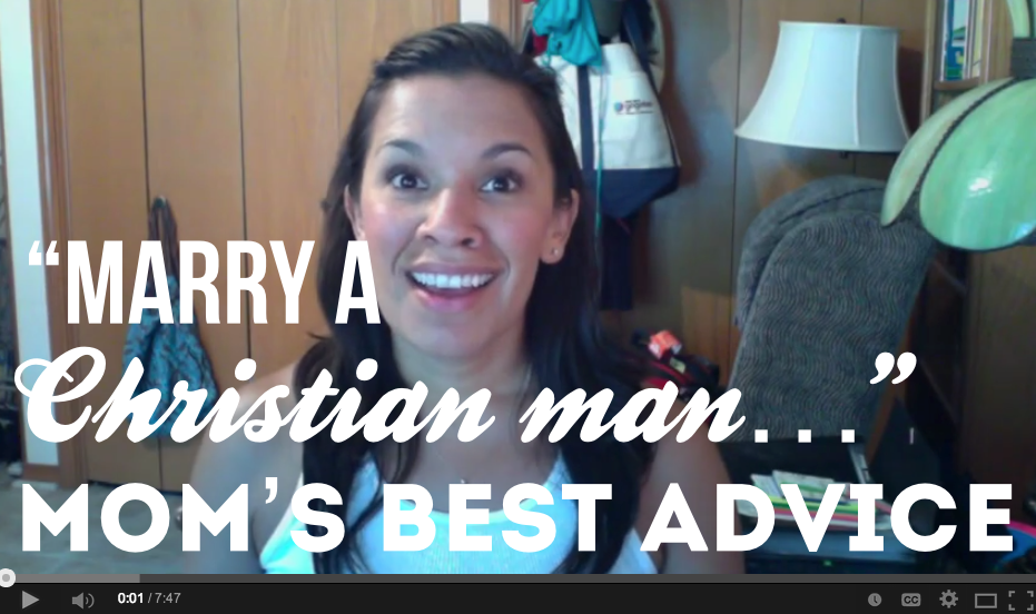 marry a christian man... my mother's best advice video