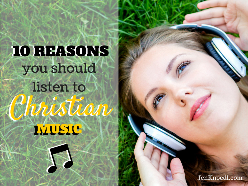 10 reasons to listen to christian music