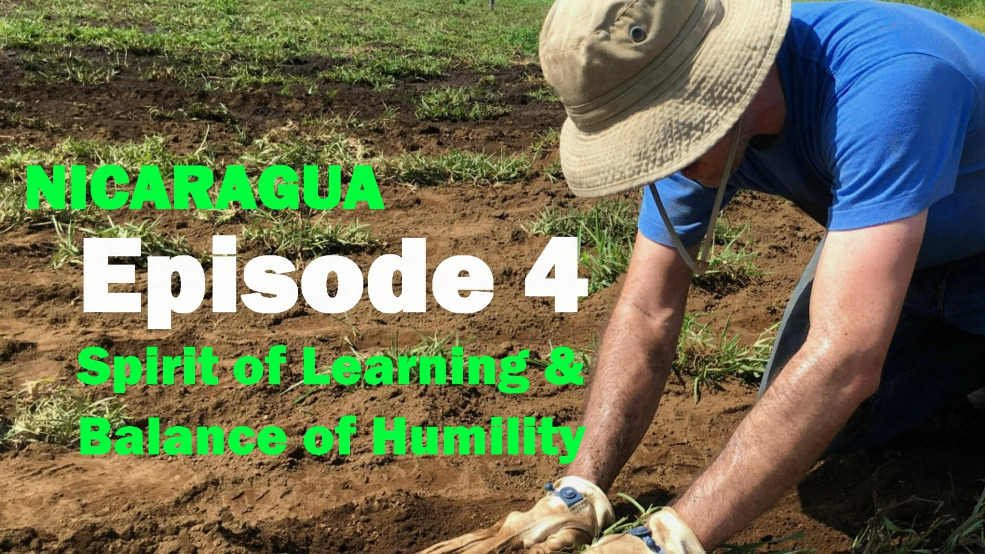 Ep 4: Spirit of Learning & Balance of Humility • Nicaragua Video ...